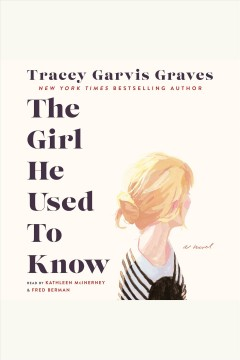 The girl he used to know - Traceyauthor Garvis Graves