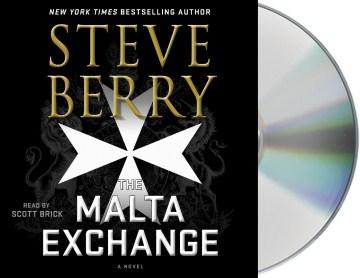 The Malta exchange : a novel - Steve Berry