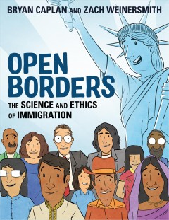 Open Borders : The Science and Ethics of Immigration - Bryan; Weinersmith Caplan