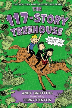 117-Story Treehouse : Dots, Plots & Daring Escapes! - Andy; Denton Griffiths