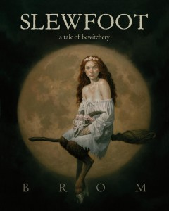 Slewfoot : a tale of bewitchery - 1965-author Brom