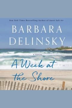A Week at the Shore A Novel : - Barbara Delinsky