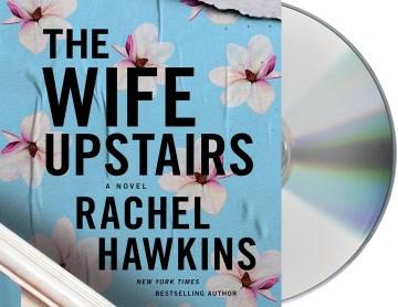 Wife Upstairs - Rachel; Shaffer Hawkins