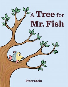 A tree for Mr. Fish - Peterauthor.(Peter Lawrence) Stein