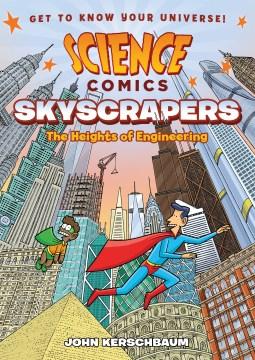 Science Comics: Skyscrapers The Heights of Engineering : - John Kerschbaum