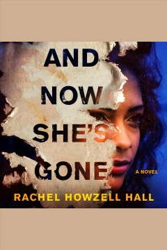 And now she's gone - Rachel Howzell Hall