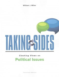 Taking sides. Clashing views on political issues / William J. Miller - William J Miller