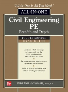 Civil engineering PE all-in-one exam guide : breadth and depth - Indranil Goswami