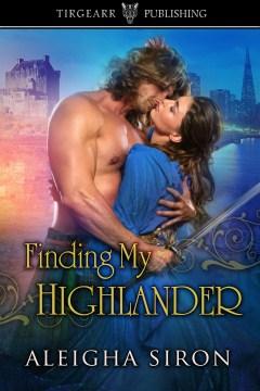 Finding my Highlander - Aleigha Siron