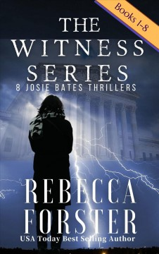 The Witness series bundle : 7 Josie Bates thrillers - Rebecca Forster