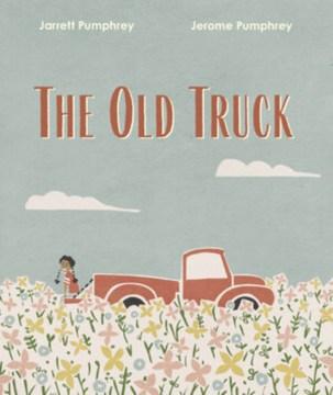 The old truck - Jarrett Pumphrey