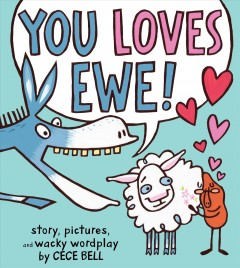 You loves Ewe! - Cece Bell