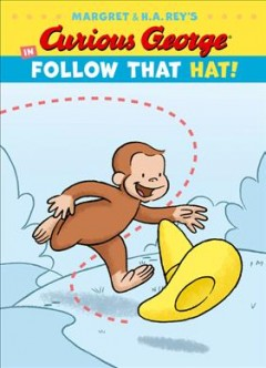 Margaret & H.A. Rey's Curious George in follow that hat! - Margret Rey