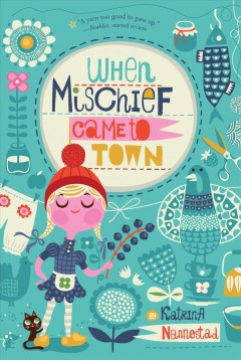 When mischief came to town - Katrina Nannestad