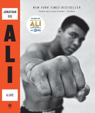 Ali : a life - Jonathan Eig