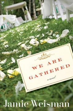 We Are Gathered - Jamie Weisman