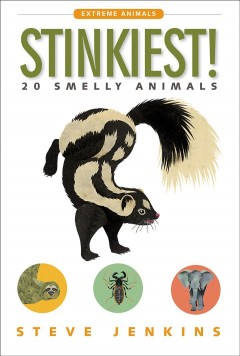 Stinkiest! : 20 smelly animals - Steve Jenkins