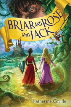 Briar and Rose and Jack - Katherine Coville