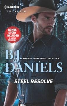 Steel Resolve & Crime Scene at Cardwell Ranch - B. J Daniels