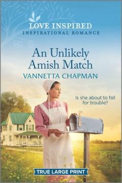 An unlikely Amish match - Vannetta Chapman