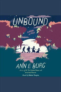 Unbound : a novel in verse - Ann E Burg