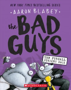 The Bad Guys in The furball strikes back ; Aaron Blabey. - Aaron Blabey