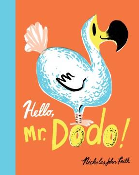 Hello, Mr. Dodo! - Nicholas John Frith