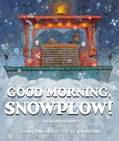 Good morning, snowplow! - Deborah Bruss