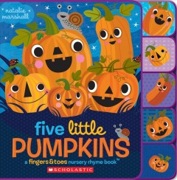 Five little pumpkins : a fingers & toes nursery rhyme book - Natalie Marshall