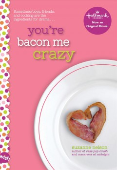 You're Bacon Me Crazy - Suzanne Nelson
