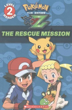 Pokémon the series. by Maria S. Barbo. XYZ. The rescue mission - Maria S Barbo