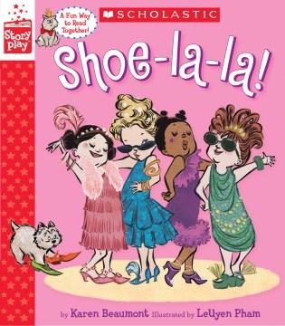 Shoe-la-la! - Karen/ Leuyen Beaumont