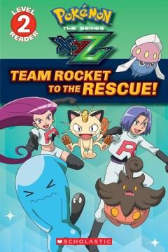 Pokémon the series XYZ : Team Rocket to the rescue! - Maria S Barbo