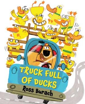 Truck full of ducks - Ross Burach