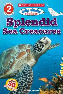 Splendid sea creatures - Laaren Brown