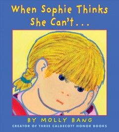 When Sophie thinks she can't... - Molly Bang