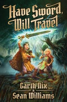 Have sword, will travel - Garth Nix