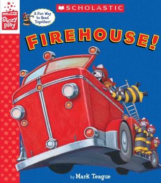 Firehouse! - Mark Teague