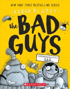 The Bad Guys in intergalactic gas - Aaron Blabey