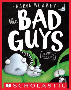 The bad guys in Alien vs. Bad Guys - Aaron Blabey