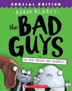 Bad Guys in Do-you-think-he-saurus?! - Aaron Blabey
