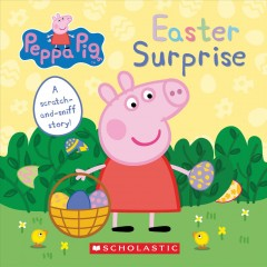 Peppa Pig Easter surprise : a scratch-and-sniff story!