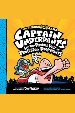 Captain Underpants and the perilous plot of Professor Poopypants : the fourth epic novel - Dav Pilkey