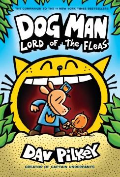 Dog Man : Lord of the fleas - Dav Pilkey