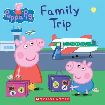 Peppa Pig family trip.