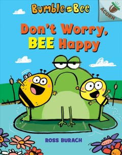 Don't worry, bee happy - Ross Burach