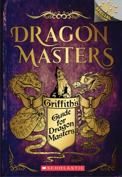 Griffith's Guide for Dragon Masters : A Branches Special Edition - Tracey; Loveridge West