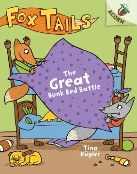 The great bunk bed battle - Tina Kügler