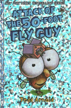 Attack of the 50-foot Fly Guy - Tedd Arnold