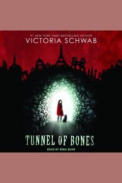 Tunnel of Bones : - Victoria Schwab